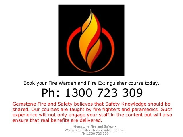 Gemstone Fire and Safety -W:www.gemstonefireandsafety.com.auPH:1300 723 309Gemstone Fire and Safety believes that Safety K...