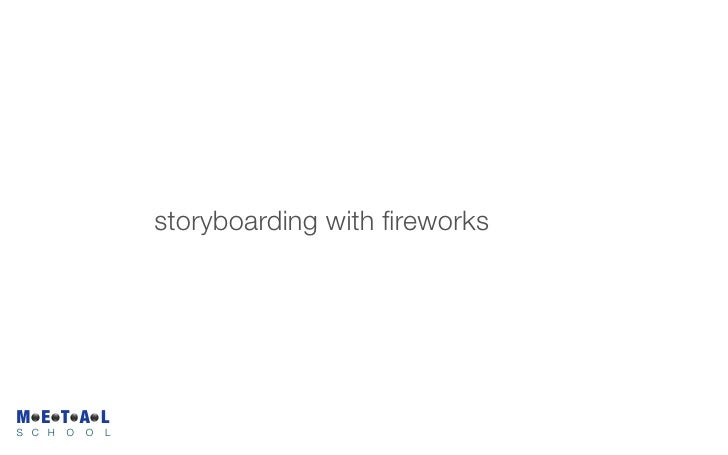 storyboarding with fireworks     M E T A L S C H   O   O   L