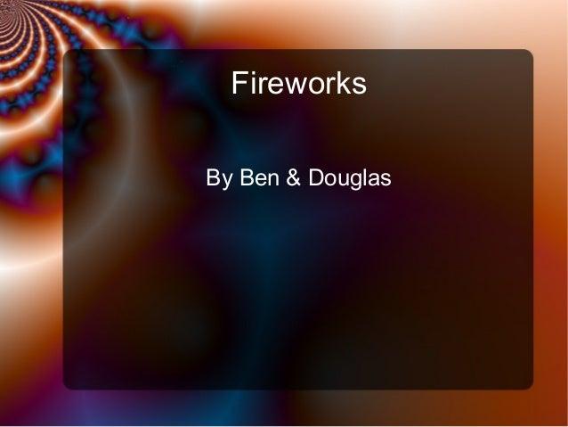 Fireworks By Ben & Douglas
