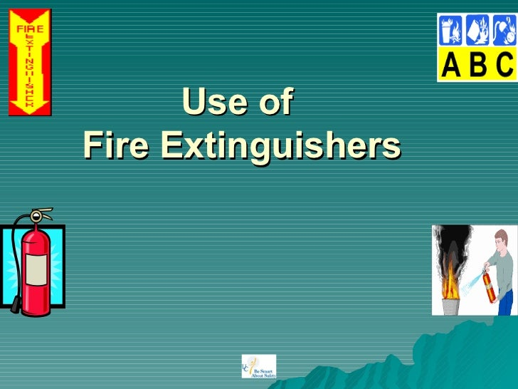 Use ofFire Extinguishers