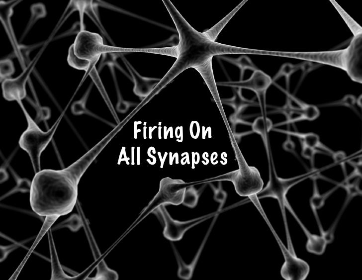 Firing On All Synapses