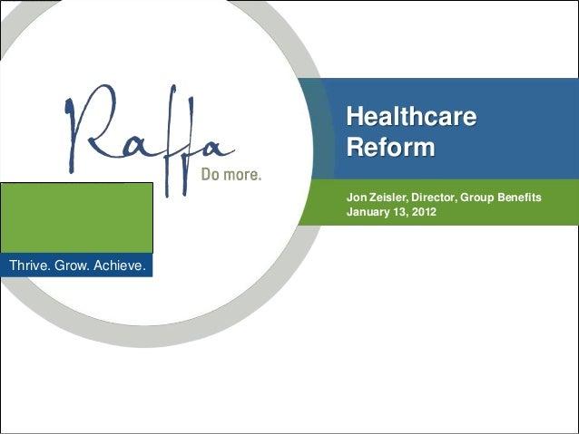 Healthcare                         Reform                         Jon Zeisler, Director, Group Benefits                   ...