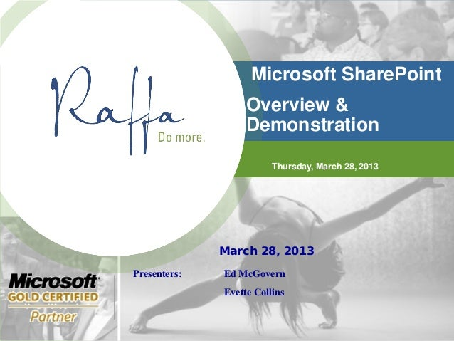 Microsoft SharePoint                   Overview &                   Demonstration                         Thursday, March ...