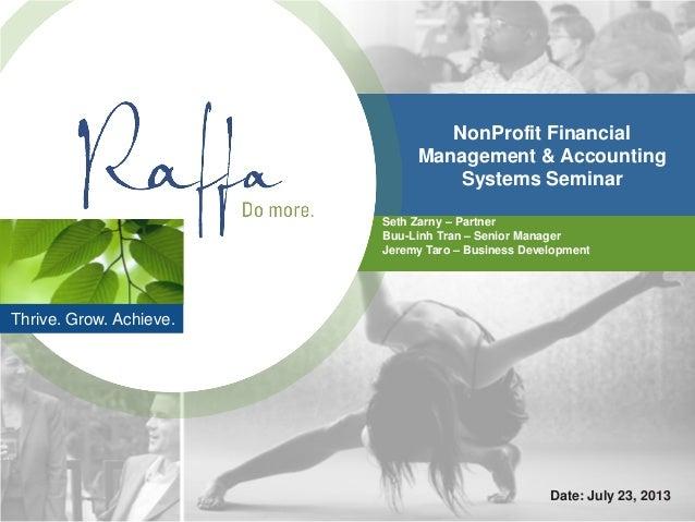 Thrive. Grow. Achieve. NonProfit Financial Management & Accounting Systems Seminar Seth Zarny – Partner Buu-Linh Tran – Se...