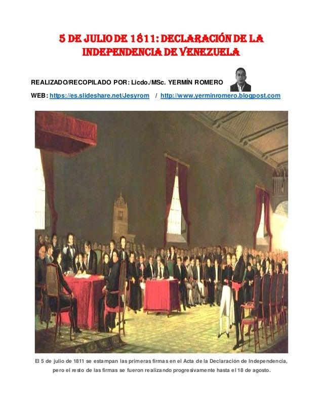 5 de Julio de 1811: Declaración de la Independencia de Venezuela REALIZADO/RECOPILADO POR: Licdo./MSc. YERMÍN ROMERO WEB: ...