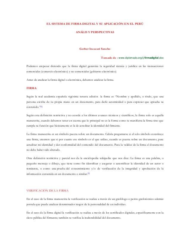 EL SISTEMA DE FIRMA DIGITAL Y SU APLICACIÓN EN EL PERÚ ANÁLIS Y PERSPECTIVAS  Gerber Incacari Sancho Tomado de : www.diplo...