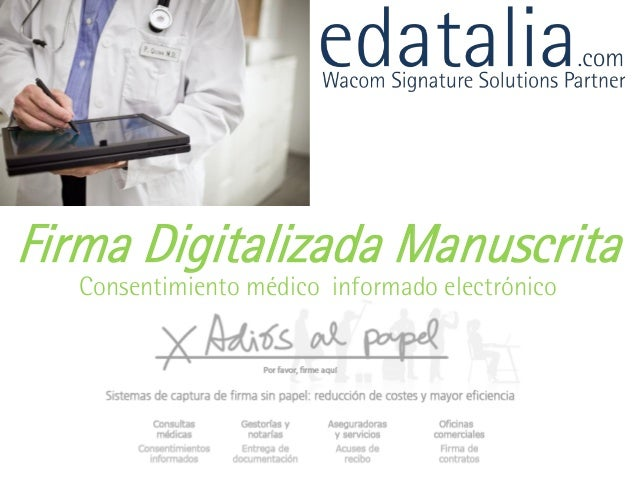 Firma Digitalizada Manuscrita Consentimiento médico informado electrónico  ecoSignature permite la firma digital manuscrit...