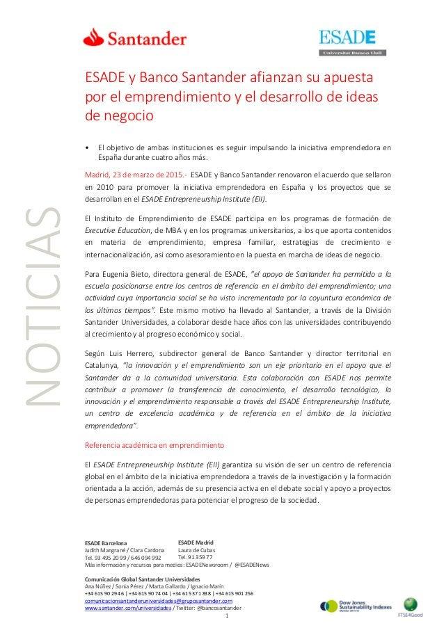 NOTICIAS ESADE y Banco Santander afianzan su apuesta por el emprendimiento y el desarrollo de ideas de negocio • El objeti...