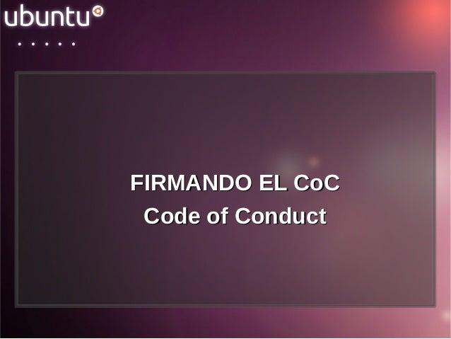 FIRMANDO EL CoCFIRMANDO EL CoC Code of ConductCode of Conduct