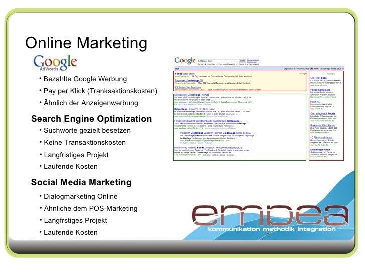 Online Marketing Search Engine Optimization Social Media Marketing <ul><li>Bezahlte Google Werbung </li></ul><ul><li>Pay p...