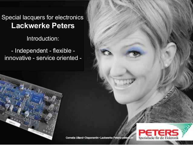 Special lacquers for electronics   Lackwerke Peters                 Introduction:    - Independent - flexible -           ...