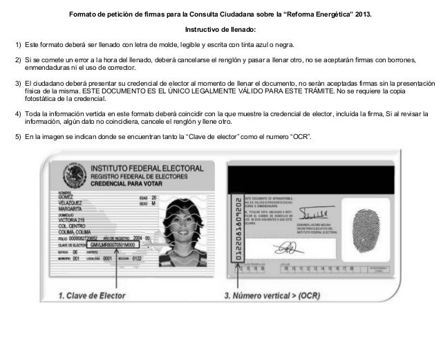"""Formato de petición de firmas para la Consulta Ciudadana sobre la """"Reforma Energética"""" 2013. Instructivo de llenado: 1) Es..."""