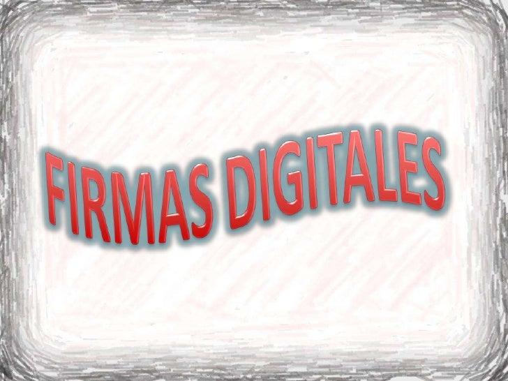 FIRMAS DIGITALES <br />