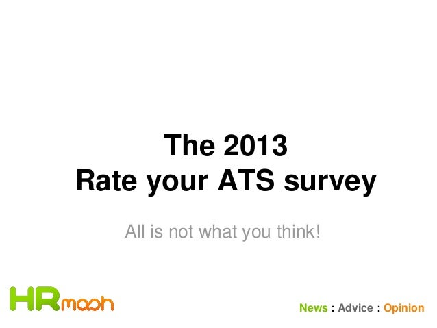 The 2013 Rate your ATS survey All is not what you think!  News : Advice : Opinion