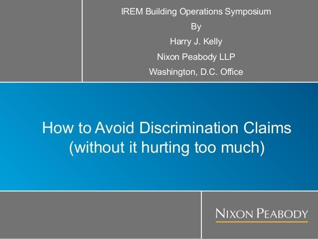 IREM Building Operations Symposium                          By                     Harry J. Kelly                  Nixon P...