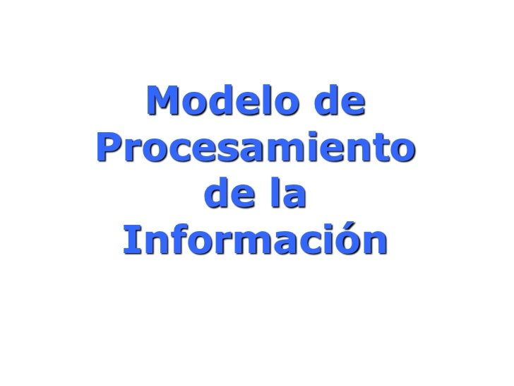 Modelo de Procesamiento de la Información<br />