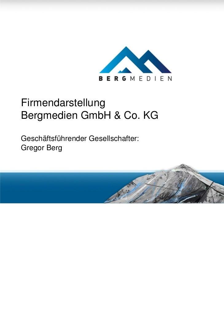 FirmendarstellungBergmedien GmbH & Co. KGGeschäftsführender Gesellschafter:Gregor Berg