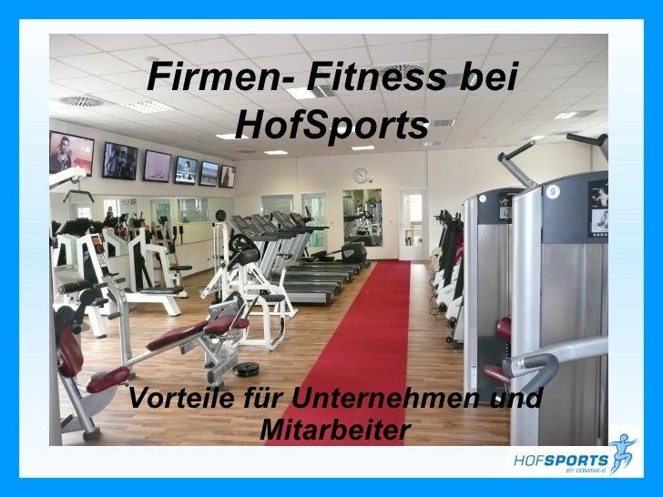 Firmen- Fitness bei     HofSportsVorteile für Unternehmen und          Mitarbeiter