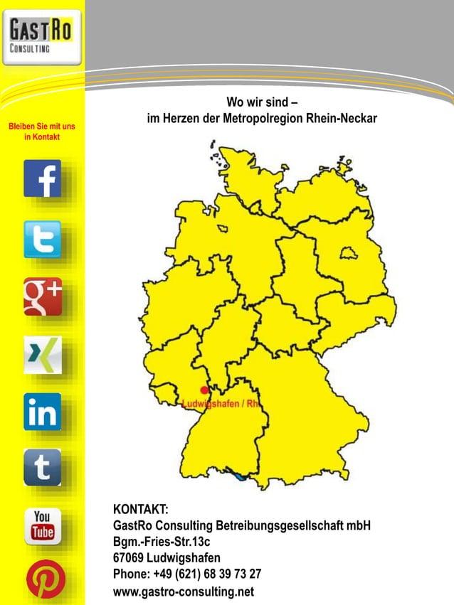 Wo wir sind –  im Herzen der Metropolregion Rhein-Neckar  KONTAKT:  GastRo Consulting Betreibungsgesellschaft mbH  Bgm.-Fr...