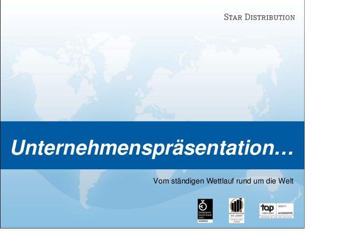 Unternehmenspräsentation…            Vom ständigen Wettlauf rund um die Welt