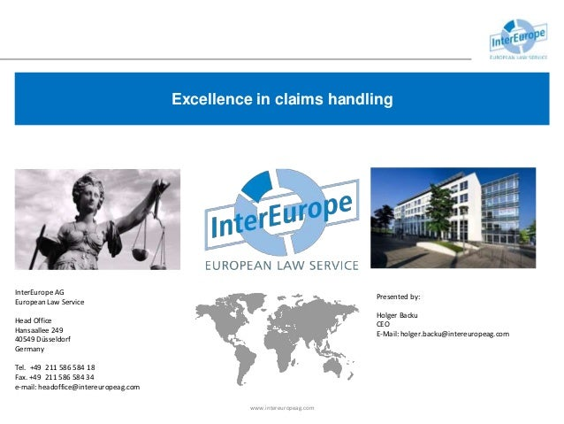Excellence in claims handling InterEurope AG European Law Service Head Office Hansaallee 249 40549 Düsseldorf Germany Tel....