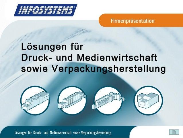 Lösungen für Druck- und Medienwirtschaft sowie Verpackungsherstellung Firmenpräsentation Lösungen für Druck- und Medienwir...