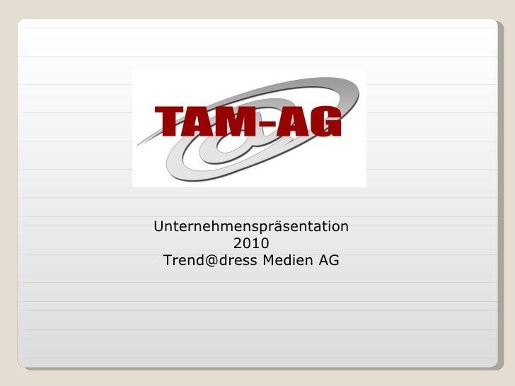 Unternehmenspräsentation 2010 Trend@dress Medien AG