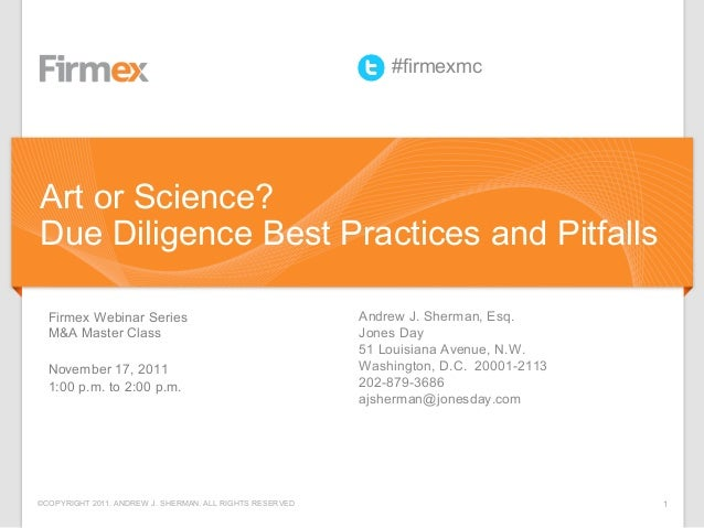 ©COPYRIGHT 2011. ANDREW J. SHERMAN. ALL RIGHTS RESERVED 1Firmex Webinar SeriesM&A Master ClassNovember 17, 20111:00 p.m. t...
