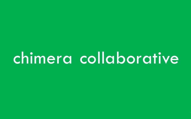 chimera collaborative  Chimera Collaborative Innovative solutions for science + technology