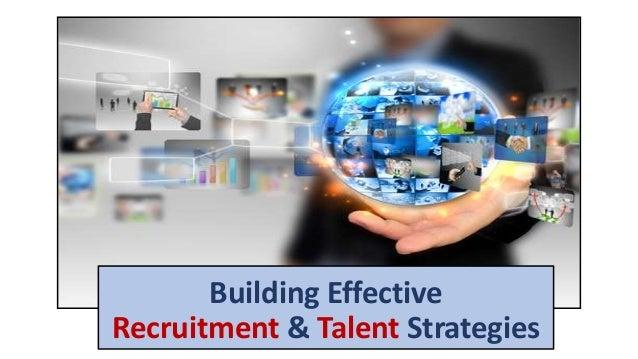 Building Effective Recruitment & Talent Strategies