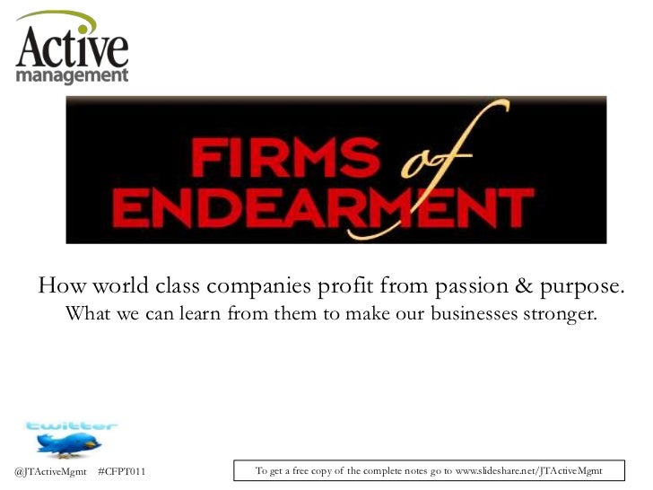How world class companies profit from passion & purpose.        What we can learn from them to make our businesses stronge...