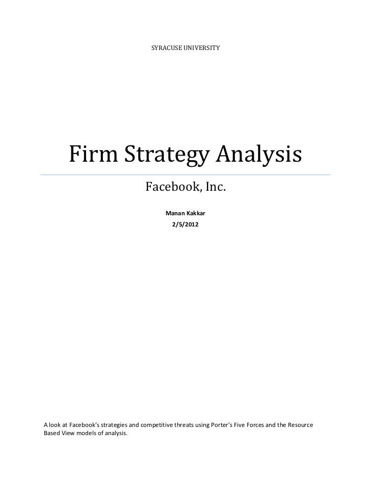 SYRACUSE UNIVERSITY         Firm Strategy Analysis                                     Facebook, Inc.                     ...
