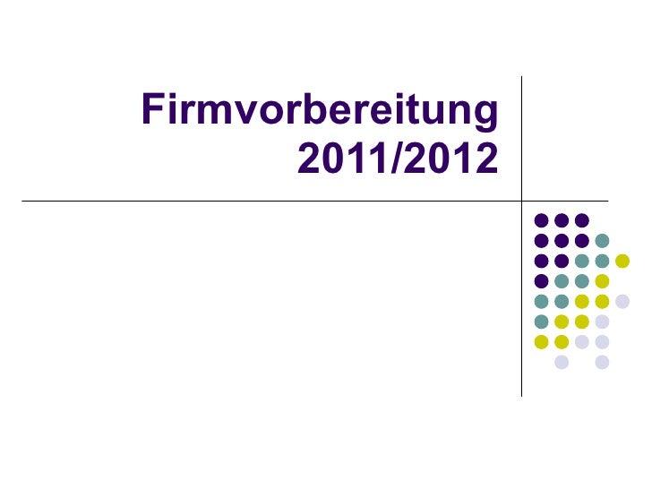 Firmvorbereitung 2011/2012