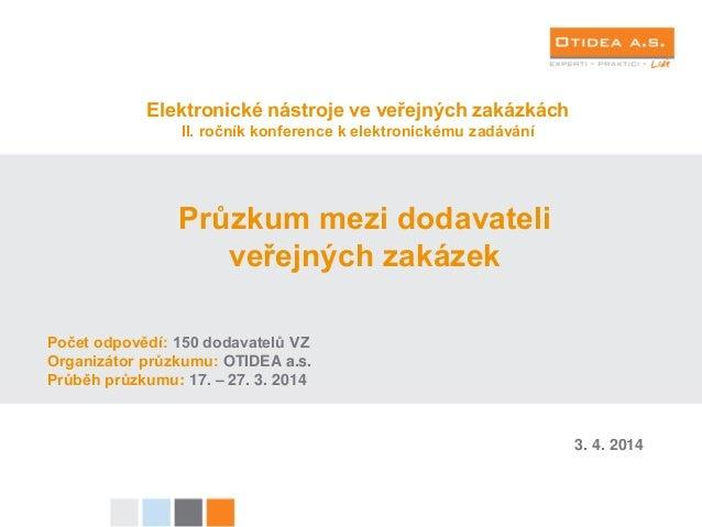 Elektronické nástroje ve veřejných zakázkách II. ročník konference k elektronickému zadávání Průzkum mezi dodavateli veřej...