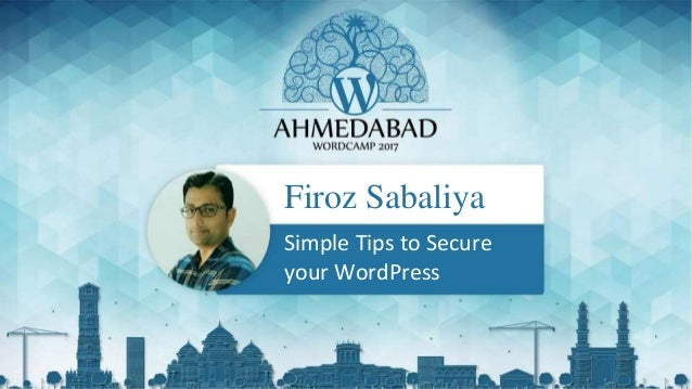 Firoz Sabaliya Simple Tips to Secure your WordPress