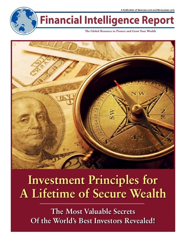 A Publication of Newsmax.com and Moneynews.com Investment Principles forA Lifetime of Secure Wealth        The Most Valuab...