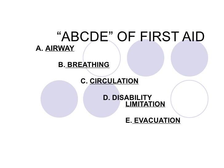 """ ABCDE"" OF FIRST AID <ul><li>A.  AIRWAY </li></ul><ul><ul><ul><li>B.  BREATHING </li></ul></ul></ul><ul><ul><ul><li>C.  C..."