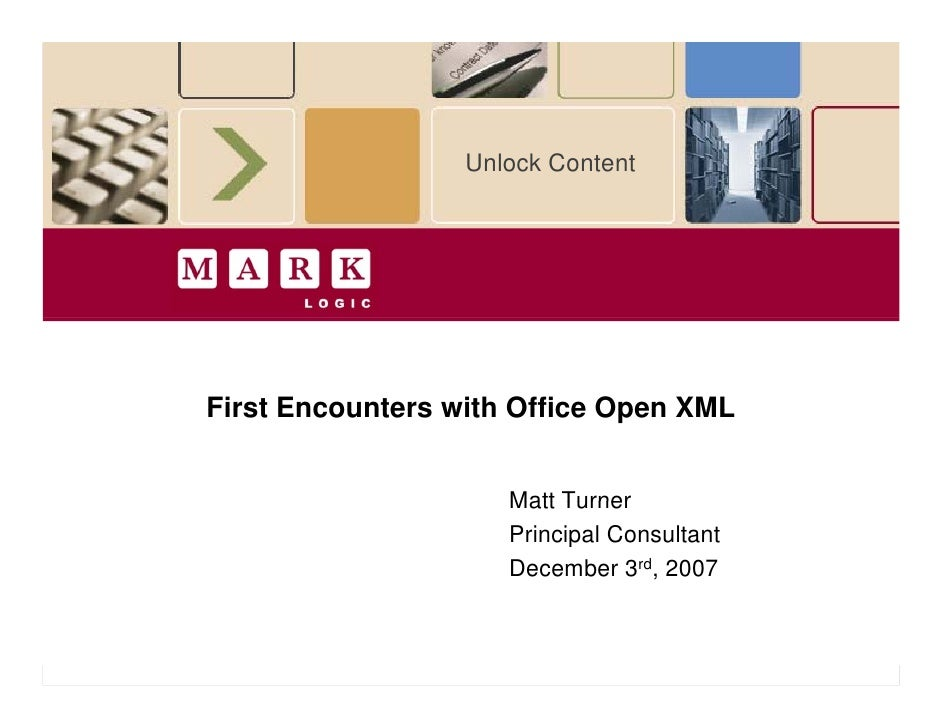 Unlock Content                               First Encounters with Office Open XML                                        ...