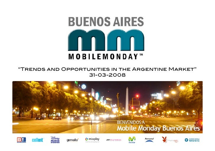 """""""Trends and Opportunities in the Argentine Market""""!                    31-03-2008!"""