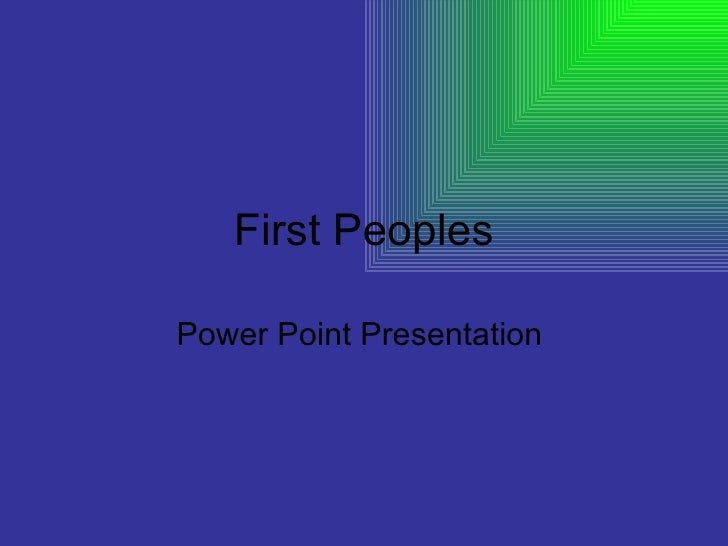 First Peoples Power Point Presentation