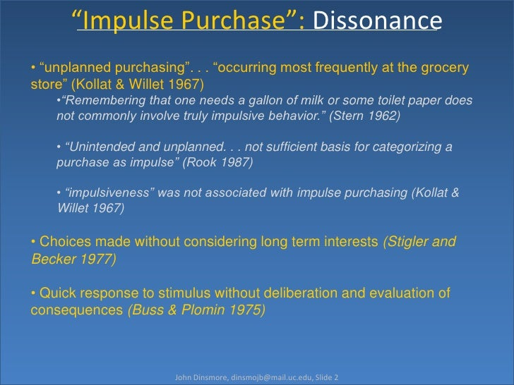 an impulsive decision essay Read this essay on research proposal on impulse buying  an impulse purchase or impulse buy is an unplanned decision to buy a .