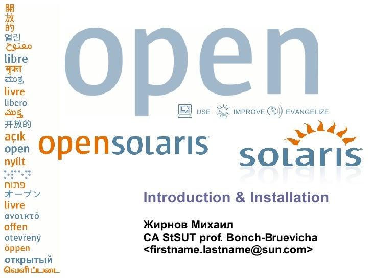 <ul><li>Introduction & Installation </li></ul><ul><li>Жирнов Михаил  </li></ul><ul><li>CA StSUT prof. Bonch-Bruevicha </li...