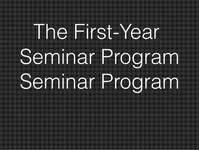 The First-YearSeminar ProgramSeminar Program