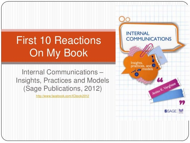 First 10 Reactions   On My Book  Internal Communications –Insights, Practices and Models   (Sage Publications, 2012)      ...