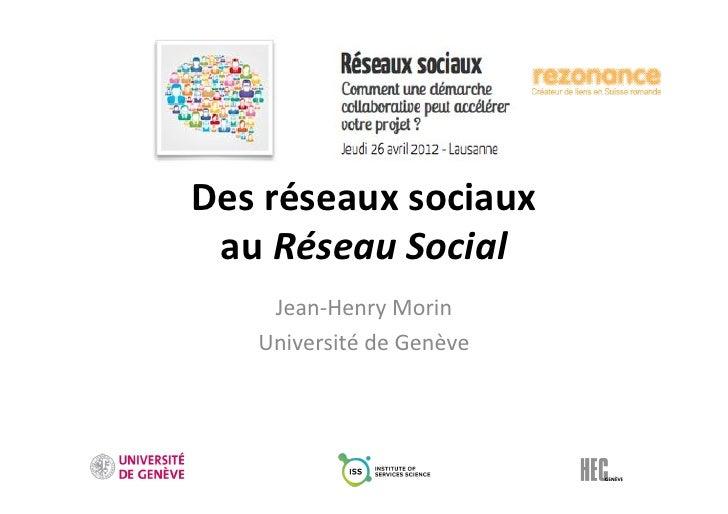 Des$réseaux$sociaux$ au$RéseauSocial    Jean%Henry)Morin)   Université)de)Genève)