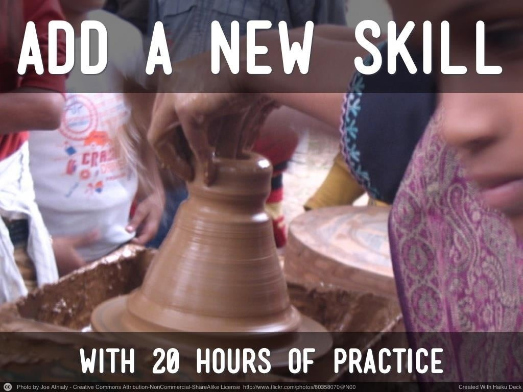 Add a New Skill in 20 Hours of Practice