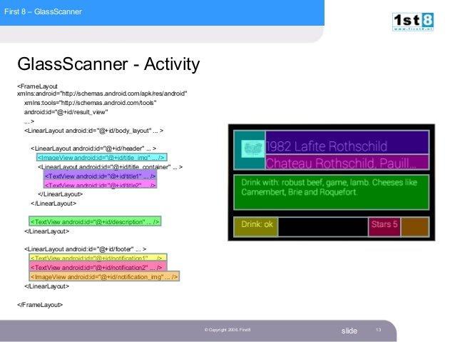 """First 8 – GlassScanner slide GlassScanner - Activity <FrameLayout xmlns:android=""""http://schemas.android.com/apk/res/androi..."""