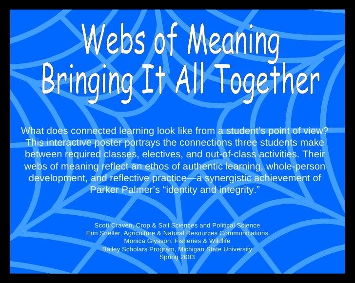 Webs of Meaning Bringing It All Together Scott Craven, Crop & Soil Sciences and Political Science Erin Sneller, Agricultur...