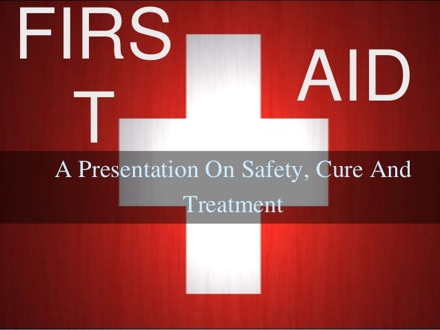 FIRS TA Presentation On Safety, Cure And Treatment AID