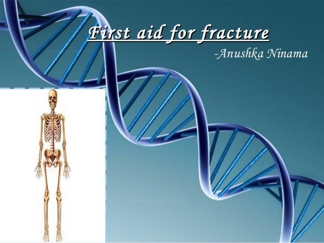 First aid for fracture -Anushka Ninama